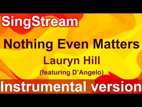 Lauryn Hill -  Nothing Even Matters (Instrumental/Karaoke)