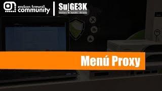 Curso de EndianUTM Capitulo 9: Menu Proxy