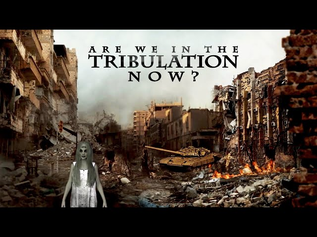 Are We in the Tribulation? | Christ in Prophecy