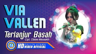 Via Vallen - TERLANJUR BASAH . Om Sera ( Official Music Video ) [HD]