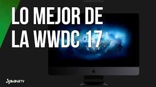 Lo mejor de la WWDC 2017 en 10 minutos