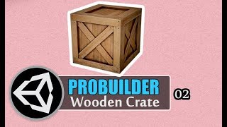 ProBuilder Basic Tutorial  (Wooden Crate ) Hindi / Urdu [02]