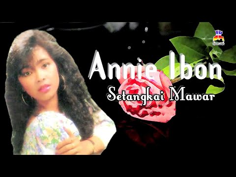 Annie Ibon - Setangkai Mawar (Official Lyric Video)