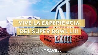 VIVE LA EXPERIENCIA DEL SUPER BOWL LIII - On Travel