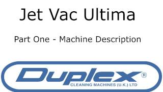 Duplex Jet Vac Ultima Introduction