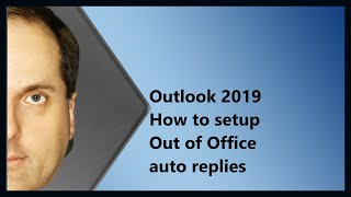 Outlook 2019 How to setup Out of Office auto replies