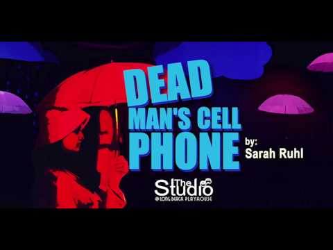 DEAD MAN'S CELL PHONE (2017) @ The Long Beach Playhouse