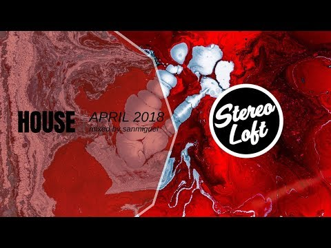 Stereo Loft 57 | House Mix | April 2018 | mixed by Sanmiguel