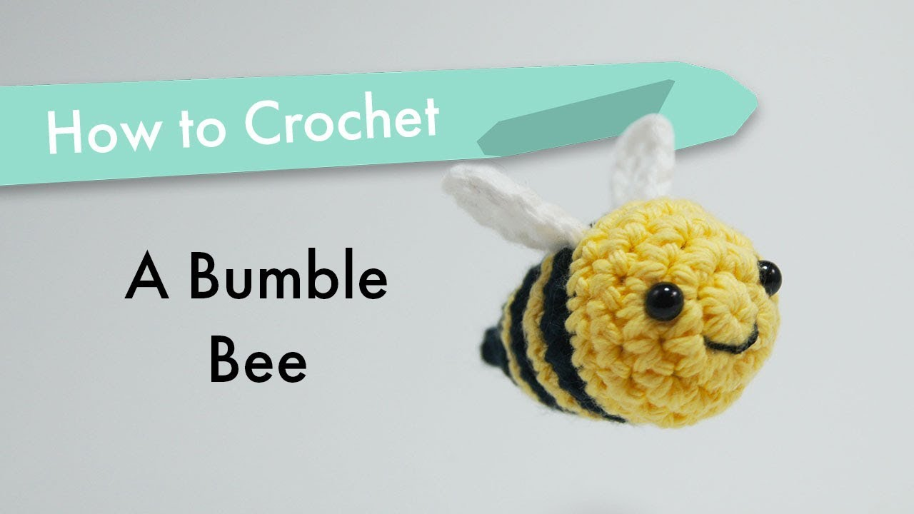 How To Crochet A Bumble Bee Youtube