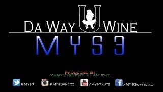 MYS3 - DA WAY U WINE (PARTY MI SEH RIDDIM)