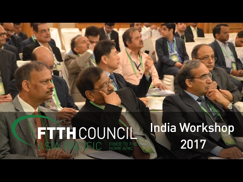 FTTH Council Asia-Pacific India Workshop 2017, 31 Jan, Hilton Mumbai Int'l Airport