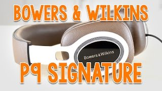 B&W P9 Signature Headphone Review