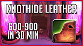 How To Farm Knothide Leather 600 900 Hour Wow Gold Guide Youtube