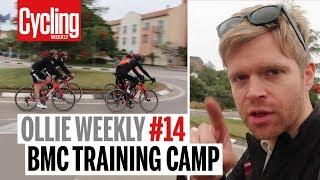 Ollie Weekly #14 | BMC Racing Team Training Camp | Behind the Scenes | Cycling Weekly