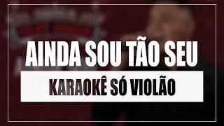 Baixar Felipe Araújo - Ainda Sou Tão Seu   Karaokê Só Violão