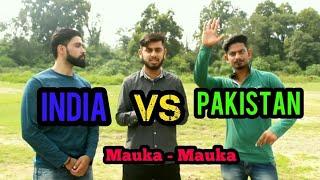 Asia Cup 2018 | India vs Pakistan | Mauka Mauka | Funny Spoof