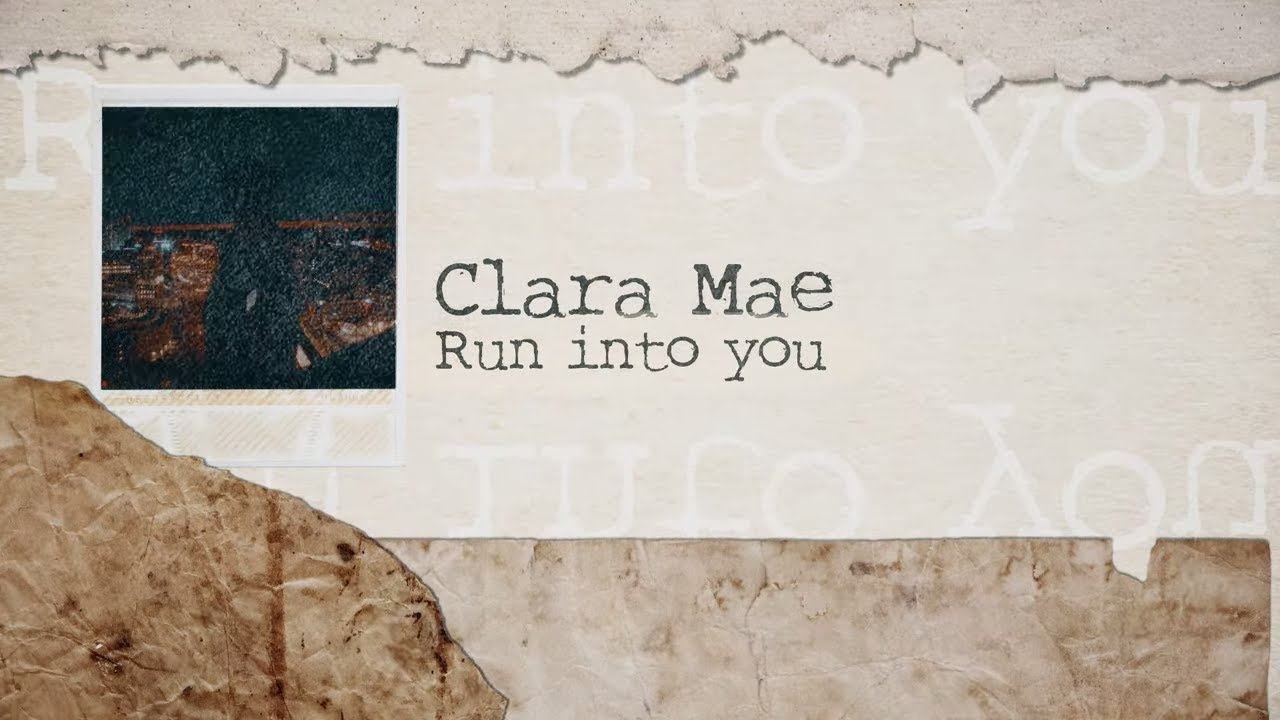 Arti Lirik dan Terjemahan Clara Mae - Run Into You