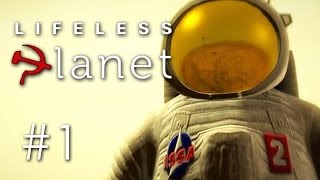 Lifeless Planet Gameplay #1 - Let