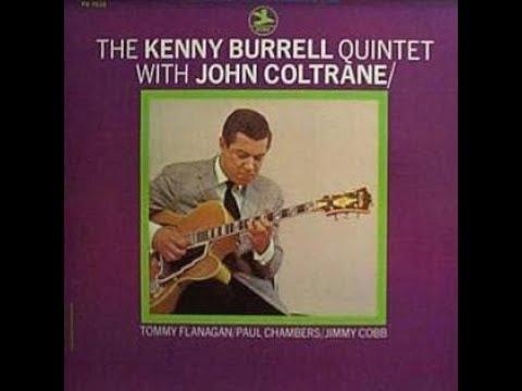 Kenny Burrell & John Coltrane  - The Kenny Burrell Quintet With John Coltrane ( Full Album )