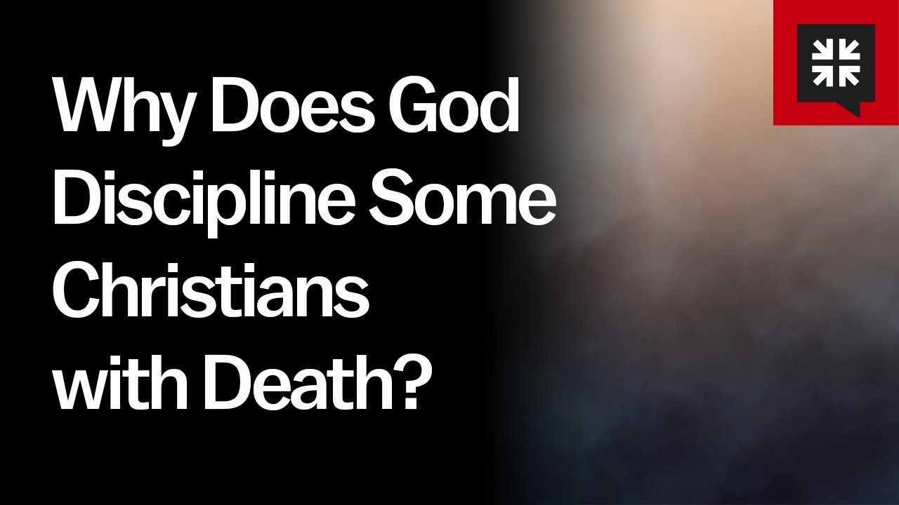 Why Does God Discipline Some Christians with Death? // Ask Pastor John