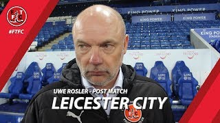 Uwe Rosler on narrow Leicester loss | Post Match
