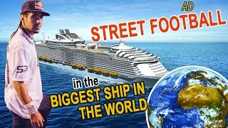 AMAZING STREET FOOTBALL Skills in the BIGGEST SHIP in the WORLD