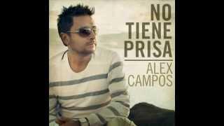 Descargar NUevo Disco No Tiene Prisa Alex Campos (Regreso A Ti ) 2012