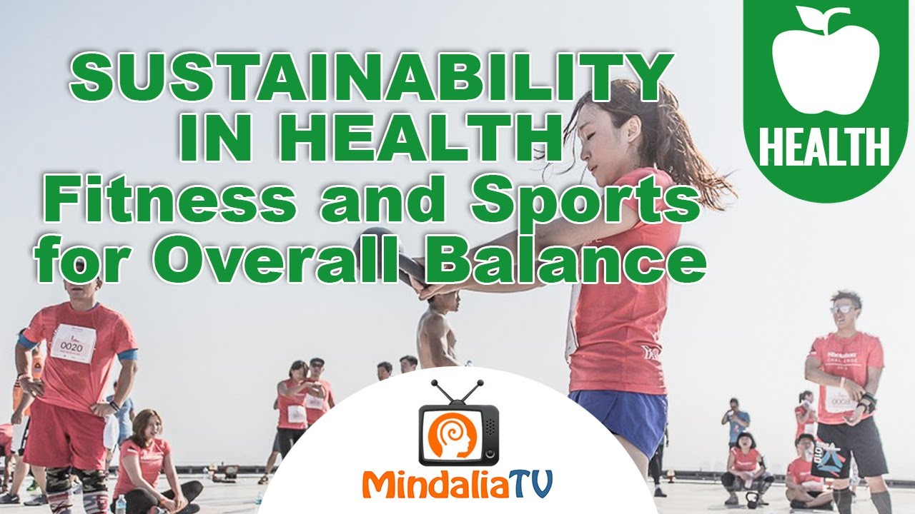 Sustainability in Health, Fitness and Sports for Overall Balance