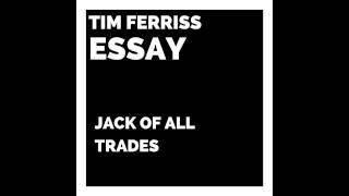 Tim Ferriss Essay - Jack of All Trades