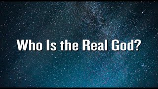 Two Proofs That God Exists... Who Is the Real God?