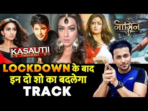 Storyline Of THESE Popular Shows Will Change After Lockdown | Naagin, Kasautii Zindagi Kay