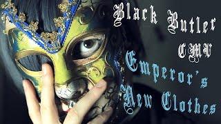 Emperor's New Clothes || Black Butler CMV