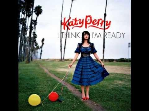 Katy Perry - I Think I'm Ready