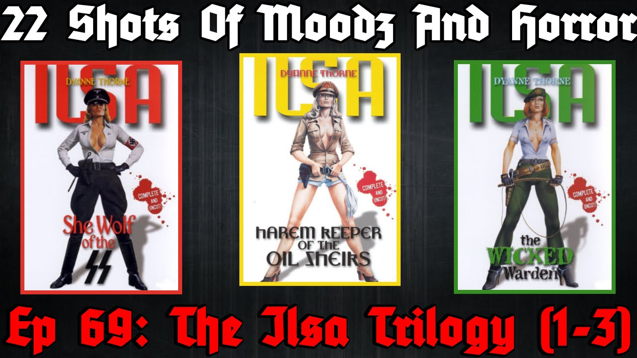 Download Podcast: 22 Shots of Moodz and Horror   Ep. 69   The Ilsa Trilogy