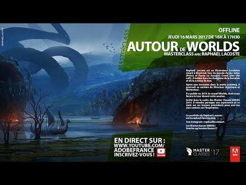 MasterClass avec Raphaël Lacoste : Autour de Worlds | Adobe France