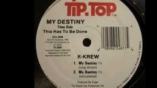 "K Krew - ""My Destiny"" Produced by Kyper (Long Version)(Tip Top Records 1991)"