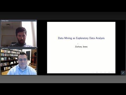 """Zachary Jones, """"Data Mining as Exploratory Data Analysis"""""""
