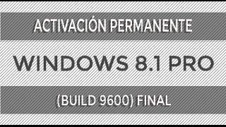 Como Activar Windows 8.1(BUILD 9600) [Cualquier Versión] [Abril del 2018]