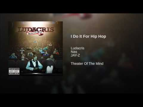 Ludacris - I Do It For Hip Hop (feat. Nas, Jay - Z ) Uncensored