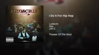 Watch Ludacris I Do It For Hip Hop video