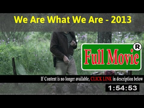 We Are What We Are 2013 - FuII HD Movie Net