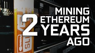 Ethereum Mining Two Years ago [2016]