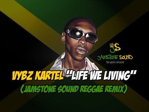 Vybz Kartel - Life We Living (Jamstone Reggae Remix)