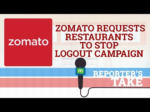 Reporter's Take | Zomato requests restaurants to stop logout campaign