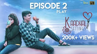 Kaadhal Settings (Ep-2) ❤️ ⚙️ - Play | Love Comedy Tamil Web Series 2020 | #CinemaCalendar