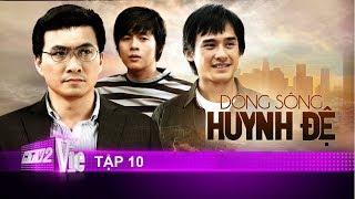 #10 DÒNG SÔNG HUYNH ĐỆ
