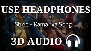 Kamariya : Stree ( 3D Audio ) | Bass boosted | 3d songs | Virtual 3d Audio | 3d Audio songs Hindi