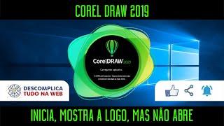 Corel Draw 2019   INICIA, MAS NÃO ABRE