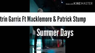 Martin Garrix ft Macklemore & Patrick Stump - Summer Days (Lyrics)