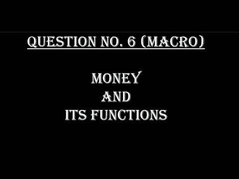 (B.COM/B.A) Q no.6(Macro) Money and its function. for B.com and B.A(SOL and Regular students)